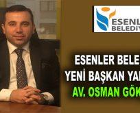 Av. Osman Gökçebaş, Esenler Belediyesi Başkan yardımcısı oldu
