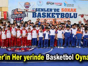 Esenler'in her yerinde basketbol oynanacak