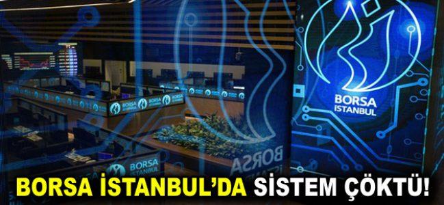 Borsa İstanbul'da sistem çöktü!