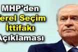 MHP'den Yerel Seçim ittifakı açıklaması