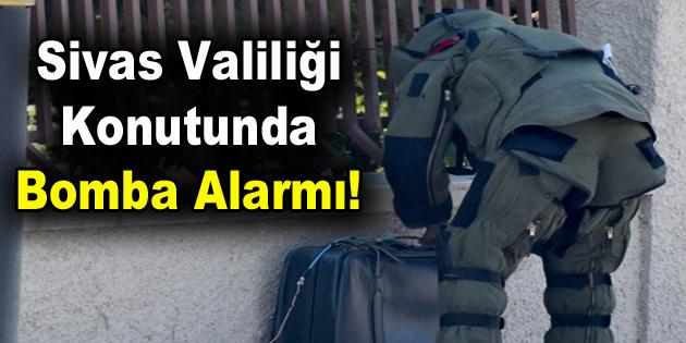 Sivas Valiliği konutunda bomba alarmı!