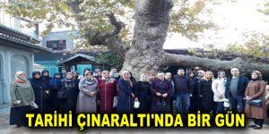 TARİHİ ÇINARALTI'NDA BİR GÜN
