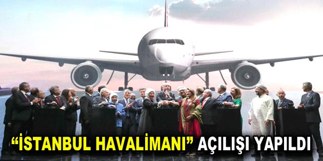 """""""İstanbul Havalimanı"""" hizmete girdi"""
