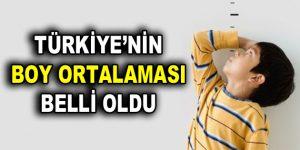 TÜRKİYE'NİN BOY ORTALAMASI 1.74 METRE