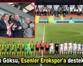 Başkan Göksu, Esenler Erokspor'a destek verdi