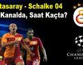 Galatasaray-Schalke maçı hangi kanalda saat kaçta?