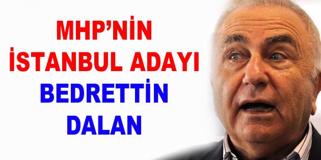MHP'nin İstanbul adayı Bedrettin Dalan