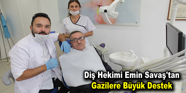 Diş Hekimi Emin Savaş'tan gazilere büyük destek