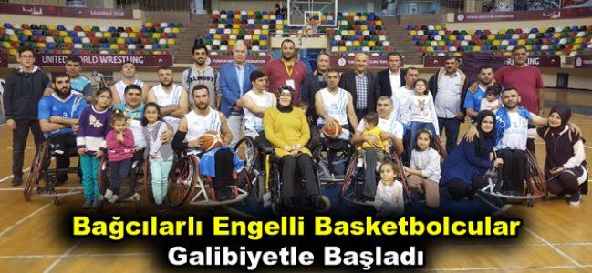 Bağcılarlı Engelli basketbolcular lige galibiyetle başladı
