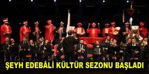 ŞEYH EDEBÂLİ KÜLTÜR SEZONU BAŞLADI