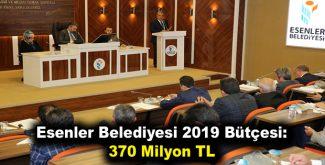Esenler Belediyesi 2019 Bütçesi: 370 Milyon TL