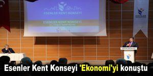 Esenler Kent Konseyi 'Ekonomi'yi konuştu