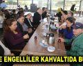GÖRME ENGELLİLER KAHVALTIDA BULUŞTU