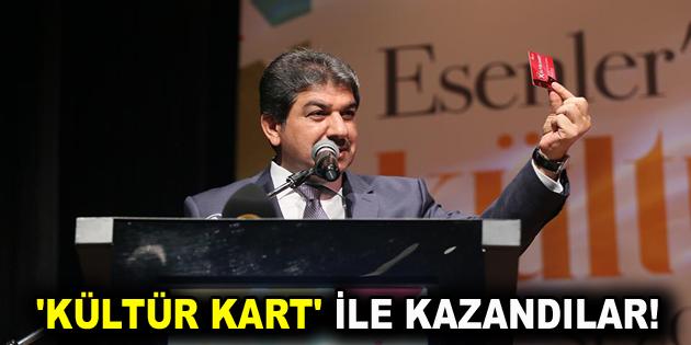'KÜLTÜR KART' İLE KAZANDILAR!