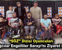 ''Söz'' dizisi oyuncuları Engelliler Sarayı'nı ziyaret etti
