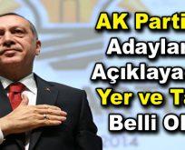 AK Parti'nin Adaylarını Açıklayacağı Yer ve Tarih Belli Oldu