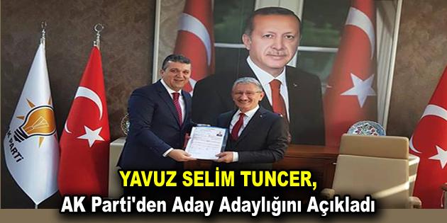 Yavuz Selim Tuncer, AK Parti'den Aday Adaylığını Açıkladı