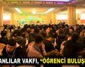 """ADIYAMANLILAR VAKFI, """"ÖĞRENCİ BULUŞMALARI"""""""