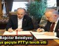 Bağcılar Belediyesi e-faturaya geçişte PTT'yi tercih etti