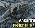 Ankara'da Yüksek Hızlı Tren kazası! 9 Ölü!