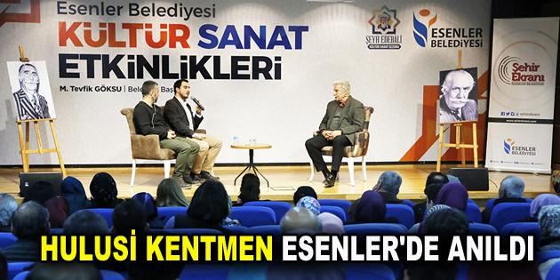 HULUSİ KENTMEN ESENLER'DE ANILDI