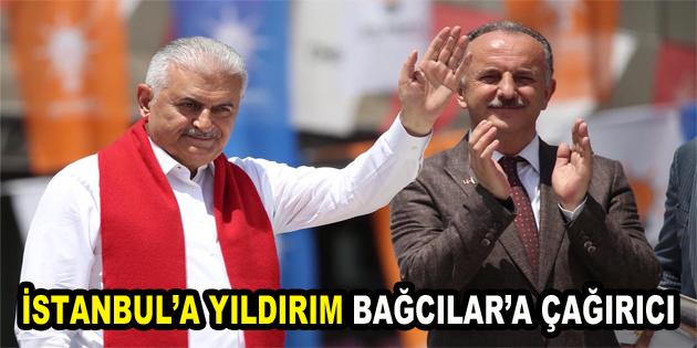İSTANBUL'A YILDIRIM, BAĞCILAR'A ÇAĞIRICI…