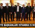 BELEDİYE BAŞKANLARI İSTANBUL'U KONUŞTU