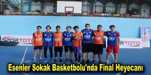 Esenler Sokak Basketbolu'nda Final Heyecanı
