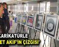 KARİKATÜRLE 'MEHMET AKİF'İN ÇİZGİSİ'