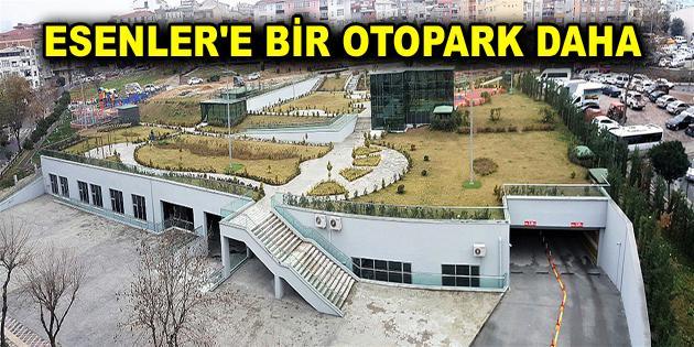 ESENLER'E BİR OTOPARK DAHA