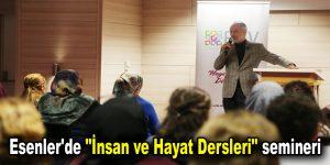 """Esenler'de """"İnsan ve Hayat Dersleri"""" semineri"""