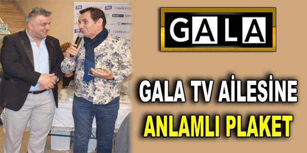 GALA TV AİLESİNE ANLAMLI PLAKET