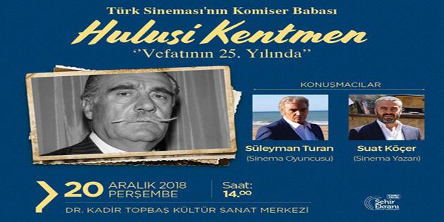 HULUSİ KENTMEN ESENLER'DE ANILACAK