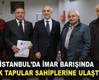 İSTANBUL'DA İMAR BARIŞINDA İLK TAPULAR SAHİPLERİNE ULAŞTI