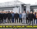 KAĞITHANE'DE METRO ÇALIŞMALARI TAMAMLANMAK ÜZERE