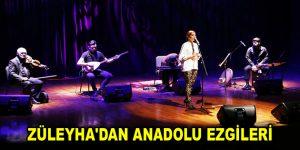 ZÜLEYHA'DAN ANADOLU EZGİLERİ