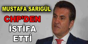Mustafa Sarıgül, CHP'den İstifa Etti!
