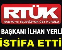 RTÜK Başkanı İlhan Yerlikaya istifa etti