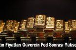 Altın Fiyatları Güvercin Fed Sonrası Yükseldi