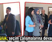 Mikail Sülük, seçim çalışmalarına devam ediyor