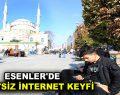 ESENLER'DE ÜCRETSİZ İNTERNET KEYFİ
