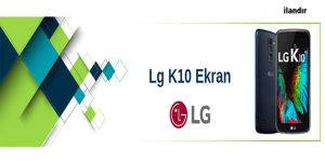 Orjinal LG K10 Ekran Fiyatı | www.telefonparcasi.com