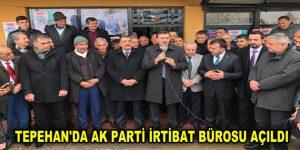 TEPEHAN'DA AK PARTİ İRTİBAT BÜROSU AÇILDI