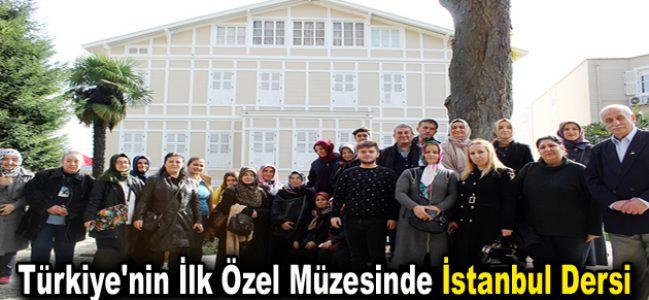 Türkiye'nin İlk Özel Müzesinde İstanbul Dersi