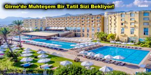 Girne'de Muhteşem Bir Tatil Sizi Bekliyor!