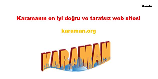 Karamanın en iyi doğru ve tarafsız web sitesi karaman.org