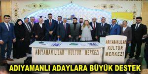 İSTANBUL'DAKİ ADIYAMANLI ADAYLARA HEMŞERİLERİNDEN BÜYÜK DESTEK