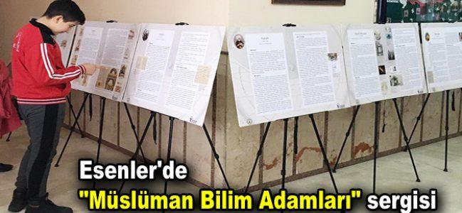 """Esenler'de """"Müslüman Bilim Adamları"""" sergisi"""