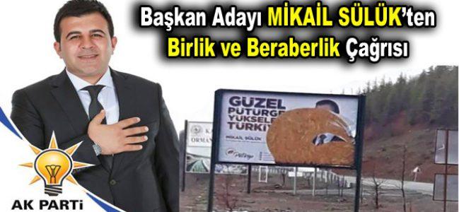 Başkan adayı Mikail Sülük'ten birlik ve beraberlik çağrısı