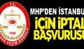 MHP, seçimlerin iptal edilmesini istedi